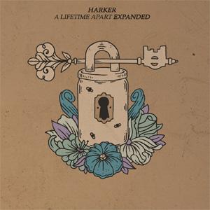 Harker / A Lifetime Apart Expanded