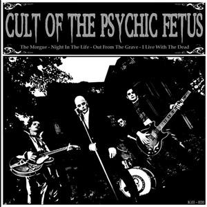 "CULT OF THE PSYCHIC FETUS / CULT OF THE PSYCHIC FETUS (7"")"