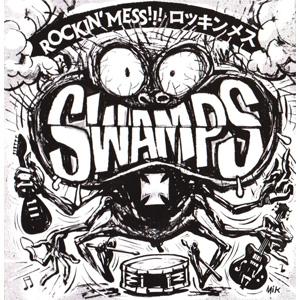 SWAMPS / Rockin' Mess!!!