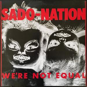 SADO-NATION / WE'RE NOT EQUAL (LP)