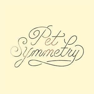 PET SYMMETRY / Vision