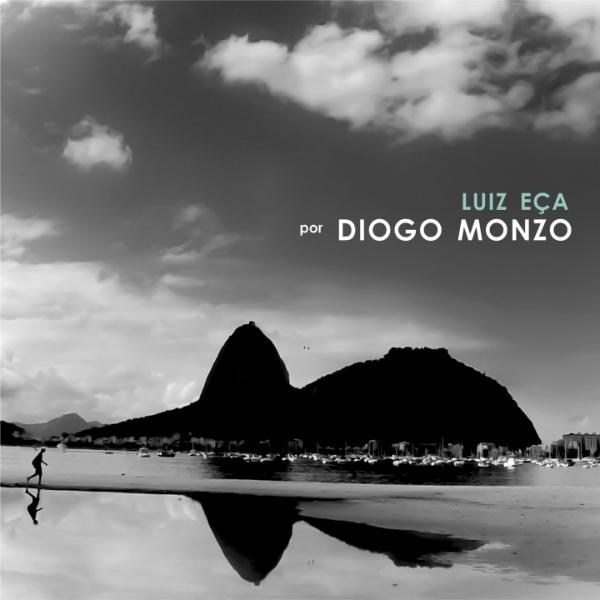 DIOGO MONZO / ヂオゴ・モンソ / LUIZ ECA