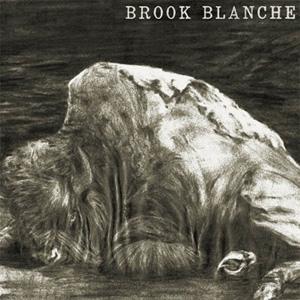 BROOK BLANCHE / BROOK BLANCHE (LP)