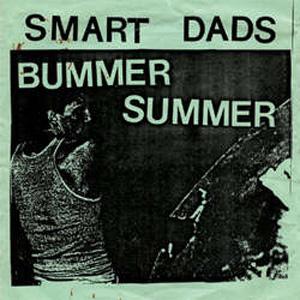 """SMART DADS / BUMMER SUMMER (12"""")"""