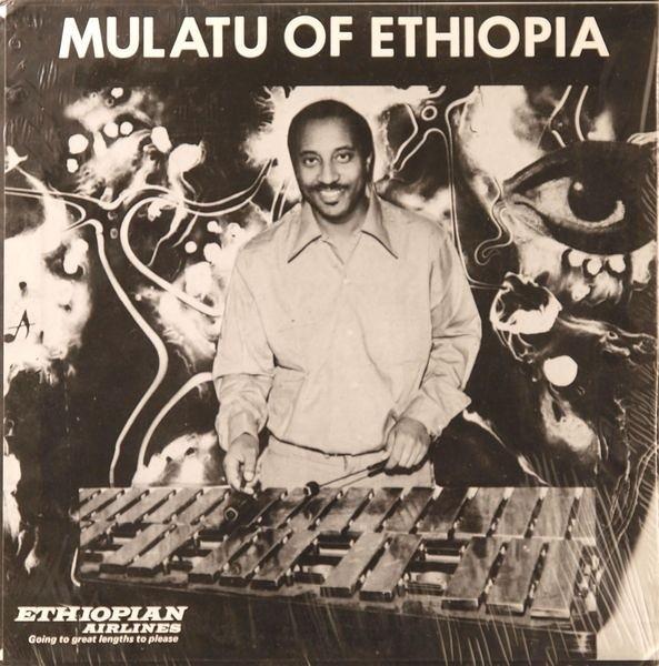 MULATU ASTATKE / ムラトゥ・アスタトゥケ / ムラトゥ・オブ・エチオピア