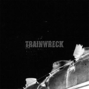 "TRAINWRECK / トレインレック / TRAINWRECK (12"")"