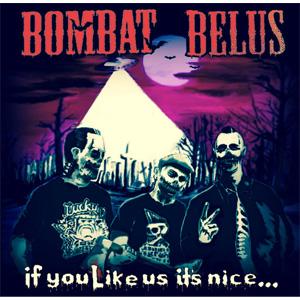 BOMBAT BELUS / IF YOU LIKE US IT'S NICE...