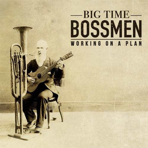 BIG TIME BOSSMEN / WORKING ON A PLAN (LP)