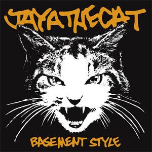 JAYA THE CAT / BASEMENT STYLE