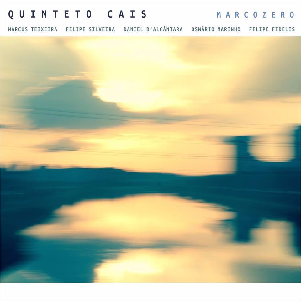 QUINTETO CAIS / キンテート・カイシ / MARCOZERO
