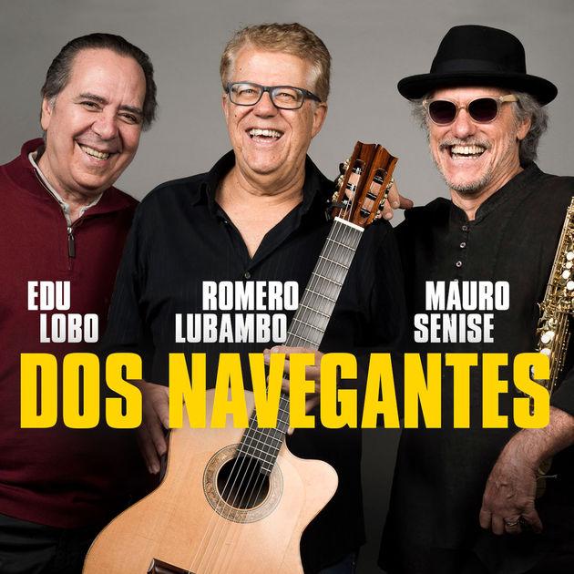 EDU LOBO & ROMERO LUBAMBO & MAURO SENISE / エドゥ・ロボ & ホメロ・ルバンボ & マウロ・セニージ / DOS NAVEGANTES