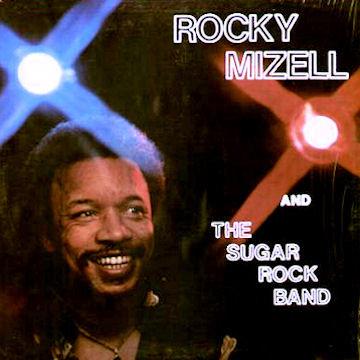 ROCKY MIZELL / ロッキー・ミゼル / ROCKY MIZELL AND THE SUGAR ROCK BAND  / ロッキー・ミゼル・アンド・ザ・シュガー・ロック・バンド