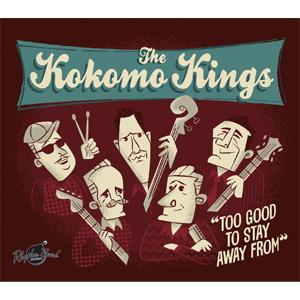 KOKOMO KINGS / TOO GOOD TO STAY AWAY FROM