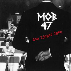 """MOB 47 / DOM LJUGER IGEN (7"""")"""