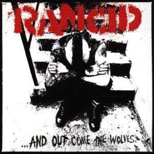 RANCID / ランシド / ...アンド・アウト・カム・ジ・ウルヴス