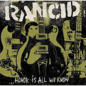 RANCID / ランシド / ...オナー・イズ・オール・ウィー・ノウ