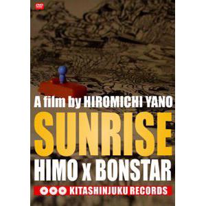HIMO x bonstar x Hiromichi Yano / SUNRISE
