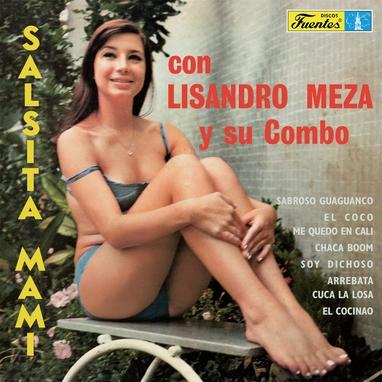 LISANDRO MEZA / リサンドロ・メサ / SALSITA MAMI