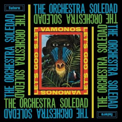 ORCHESTRA SOLEDAD / オーケストラ・ソレダー / VAMONOS / LET'S GO