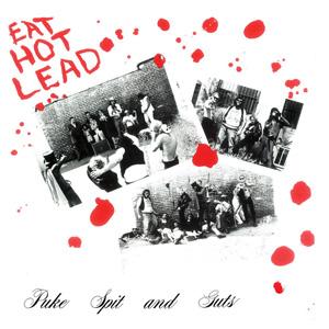 PUKE SPIT & GUTS / EAT HOT LEAD (LP)