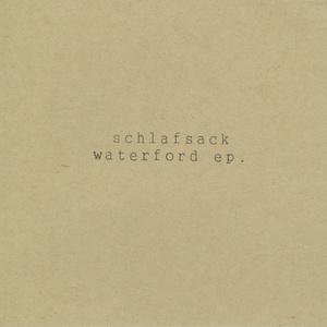schlafsack / waterford ep.