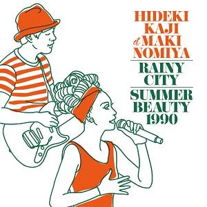 HIDEKI KAJI et MAKI NOMIYA / 雨降り都市/SUMMER BEAUTY 1990