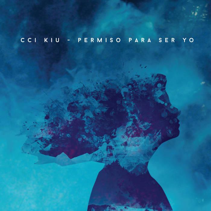 CCI KIU / PERMISO PARA SER YO