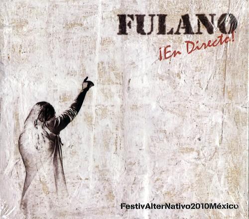 FULANO / フラノ / ¡EN DIRECTO! (FESTIV ALTER NATIVO 2010)