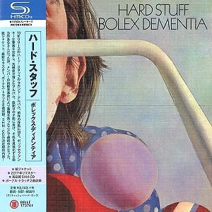 HARD STUFF / ハード・スタッフ / ボレックス・ディメンティア - 2017リマスター/SHM-CD