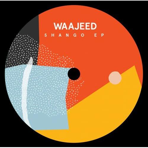 WAAJEED (JEEDO) / SHANGO EP
