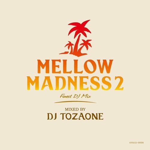 DJ TOZAONE / Mellow Madness 2