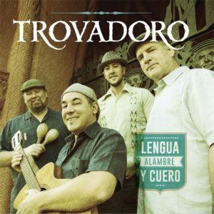 TROVADORO / トロバドーロ / LENGUA, ALAMBRE Y CUERO