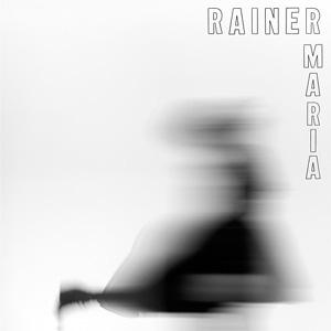 RAINER MARIA / Rainer Maria
