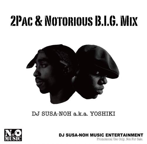 DJ SUSA-NOH a.k.a.YOSHIKI / 2PAC & NOTORIOUS B.I.G MIX