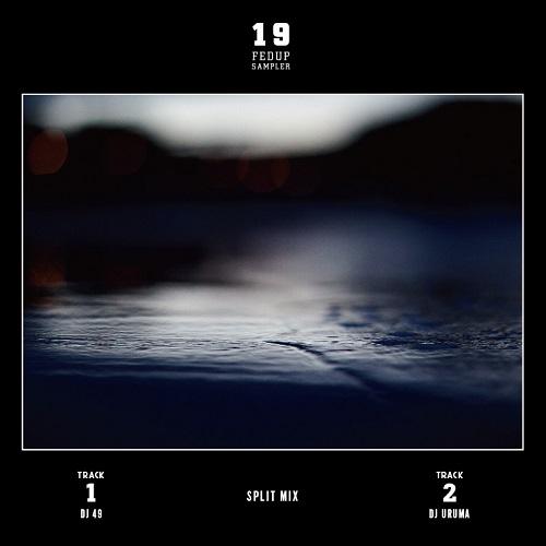 DJ 49 & DJ URUMA / Fedup Sampler Vol.19