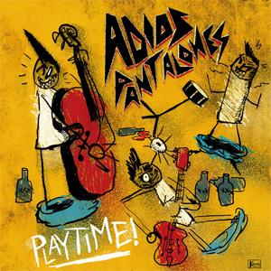 ADIOS PANTALONES / PLAYTIME!!