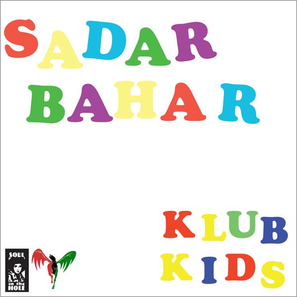 SADAR BAHAR / サダー・バハー / KLUB KIDS