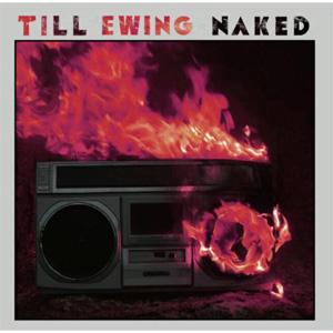 TILL EWING / NAKED (CD)