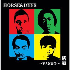 HORSE & DEER  / 跋扈 ~VAKKO~ (CASSETTE)