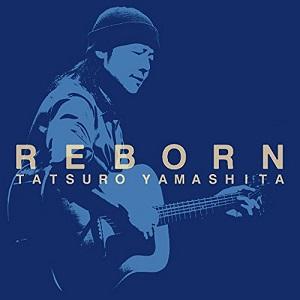 TATSURO YAMASHITA / 山下達郎 / REBORN