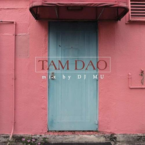 DJ MU / TAM DAO