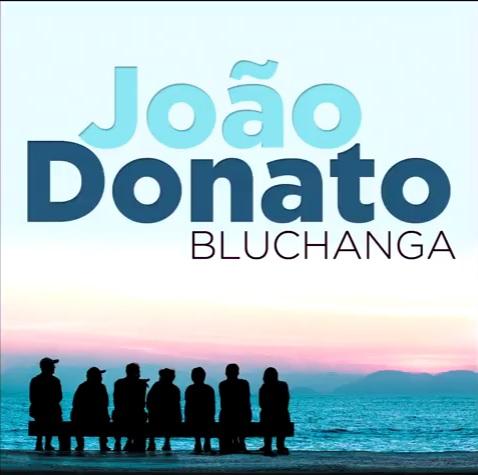 JOAO DONATO / ジョアン・ドナート / BLUCHANGA
