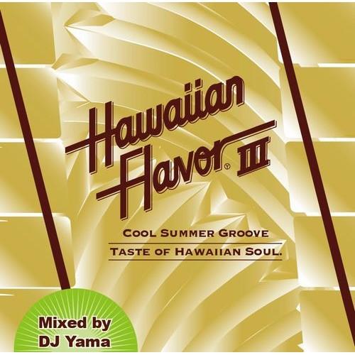 DJ YAMA / DJヤマ / HAWAIIAN FLAVOR 3 (REPRESS 紙ジャケ仕様)