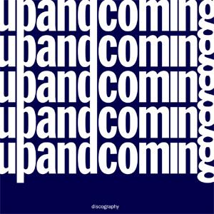 upandcoming / discography