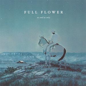 US & US ONLY / FULL FLOWER (LP)
