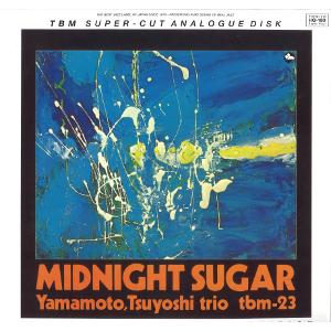 TSUYOSHI YAMAMOTO  山本 剛  / Midnight Sugar(2LP/180g /45RPM)