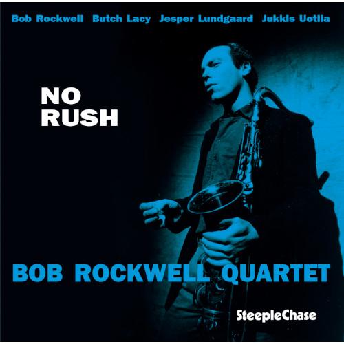 BOB ROCKWELL / ボブ・ロックウェル / No Rush / ノー・ラッシュ