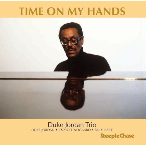 DUKE JORDAN / デューク・ジョーダン / Time On My Hands  / タイム・オン・マイ・ハンズ