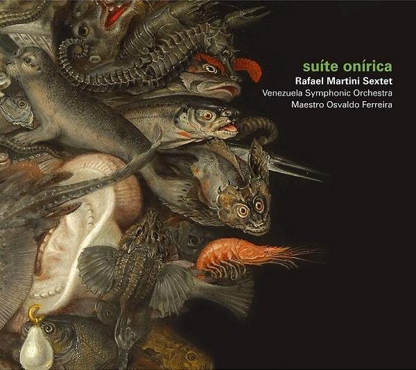 RAFAEL MARTINI SEXTET + VENEZUELA SYMPHONIC ORCHESTRA / ハファエル・マルチニ・セクステット+ヴェネズエラ・シンフォニック・オーケストラ / SUITE ONIRICA / スイチ・オニリカ
