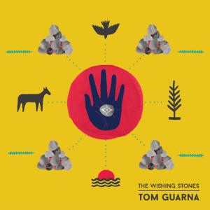 TOM GUARNA / Wishing Stones